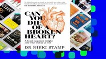 Full E-book  Can You Die of a Broken Heart?: A heart surgeon's insight into what makes us tick