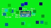 About For Books  Get Coding!: Learn Html, CSS   JavaScript   Build a Website, App   Game  Best