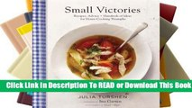 Online Small Victories: Recipes, Advice + Hundreds of Ideas for Home Cooking Triumphs  For Kindle
