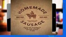 Full E-book Homemade Sausage: Recipes and Techniques to Grind, Stuff, and Twist Artisanal Sausage