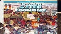 R.E.A.D The Ancient Aztec Economy (Spotlight on the Maya, Aztec, and Inca Civilizations)