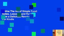 Online The Art of Simple Food: Notes, Lessons, and Recipes from a Delicious Revolution  For Kindle