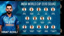 India's squad for ICC World Cup 2019, BCCI list 15 members team led by Virat Kohli & Rohit Sharma