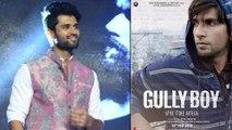 Vijay Devarakonda Responds On Rumours That He Is Doing Gully Boy Remake    Filmibeat Telugu