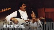 Ali Baran (dersimi) - Lori Lori Lora Mina - ©Baran Müzik