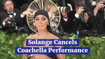 Solange Pulls Out of Coachella