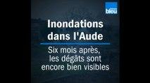 Inondations dans l'Aude : six mois après, les dégâts sont encore bien visibles