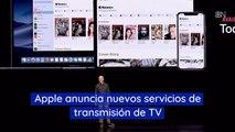 Apple anuncia nuevos servicios de transmisión de TV