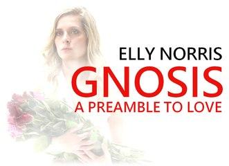Gnosis, a preamble to love