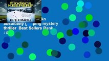 Finders Keepers: An absolutely gripping mystery thriller  Best Sellers Rank : #5