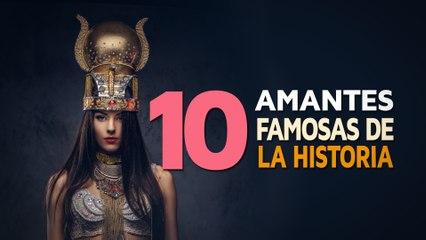 10 Amantes famosas de la historia | Lograron tener mucho poder