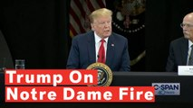 President Trump Speaks On Notre Dame Fire: 'A Terrible Sight To Behold'