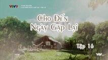 Xem Phim Cho Đến Ngày Gặp Lại Tập 16 (Lồng Tiếng) - Phim Philippines