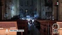 Incendie de Notre-Dame de Paris : à l'intérieur, les dégâts sont considérables