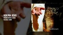Missão Louvor e Glória - Vem pra Jesus - (Playback)
