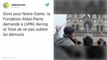 Dons pour Notre-Dame: la Fondation Abbé Pierre demande à LVMH, Kering et Total de ne pas oublier les démunis