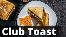 Club Toast | Indian Sandwich | Boldsky