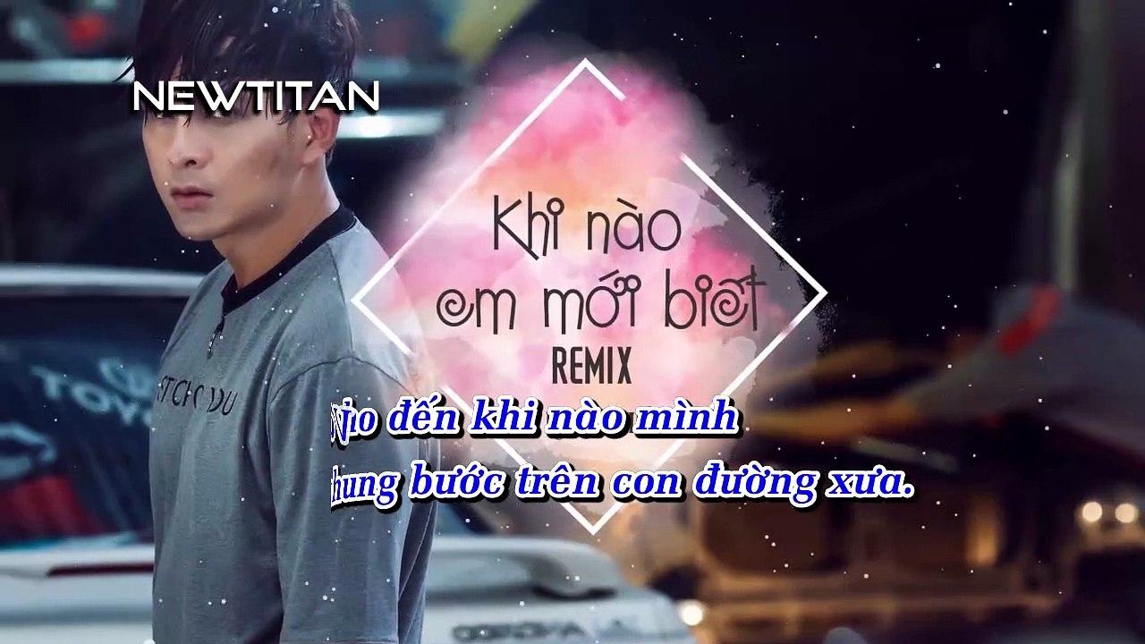 [Karaoke] Khi Nào Em Mới Biết (Remix) - Hồ Quang Hiếu [Beat]
