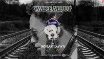 Wake Me Up | Cover Song | Teaser |  Sonam Dawa | Shashi Films