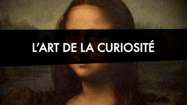 Léonard de Vinci : l'art de la curiosité