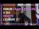 À qui profite l'Europe ? - Du Grain à moudre au Forum France Culture