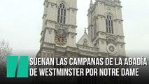 DIRECTO: Suenan las campanas de la abadía de Westminster por Notre Dame