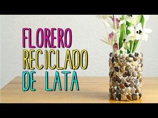 Florero Reciclado de Lata - Manualidades Fáciles y Bonitas - DIY - Catwalk