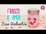 Regalos 14 de Febrero | Carta en Frasco de Amor | Manualidades San Valentín | Mini Tip#78