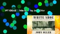 [GIFT IDEAS] White Shoe by John Oller