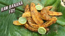 Raw Banana Fry Recipe - How To Make Raw Banana Fry Recipe - Spicy Banana Fry - Varun