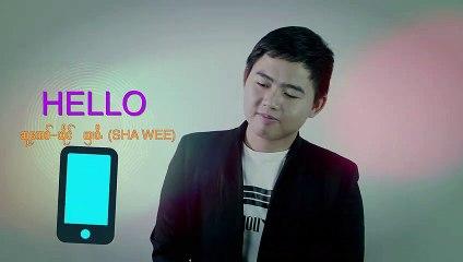 "THE NEW ALBUM ""HELLO"" - SHA WEE (ယွး ဝီ.): PM (official MV)"