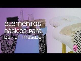 Elementos básicos para dar un buen masaje | Maryan Rojas