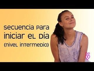 Yoga: Secuencia para iniciar el día (Nivel intermedio)   Maryan Rojas