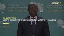 Bénin : compte rendu du conseil des ministres du mercredi 17 avril 2019
