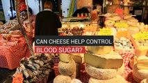 Can Cheese Control Blood Sugar_