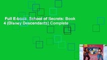 Full E-book  School of Secrets: Book 4 (Disney Descendants) Complete