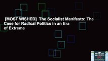 [MOST WISHED]  The Socialist Manifesto: The Case for Radical Politics in an Era of Extreme
