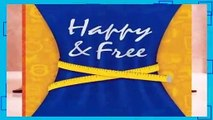 Full version  Happy   Free: A Food Journal and Activity Log to Track Your Eating and Exercise for