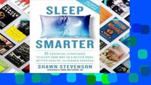 Popular Sleep Smarter: 21 Essential Strategies to Sleep Your Way to A Better Body, Better Health,