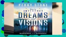 Review  How to Interpret Dreams and Visions: Understanding God's warnings and guidance - Perry Stone