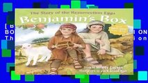 [BEST SELLING]  BENJAMINS BOX STORY OF THE RESURRECTION  The Story of the Resurrection Eggs by