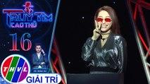 THVL | Diễn như không diễn, cao thủ Vĩnh Thuyên Kim chiến thắng đầy thuyết phục | Truy tìm cao thủ - Tập 16