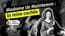 Madame de Maintenon : l'épouse cachée de Louis XIV