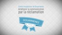 « Améliorer la communication par la réclamation » Centre hospitalier de Douarnenez (Bretagne)