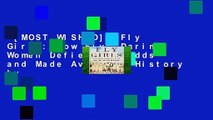 [MOST WISHED]  Fly Girls: How Five Daring Women Defied All Odds and Made Aviation History by