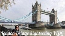 London Bridge SightSeeing VLOG