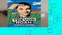 [BEST SELLING]  It s Trevor Noah: Born a Crime: Stories from a South African Childhood (Adapted