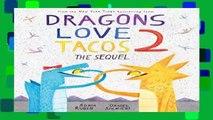 [BEST SELLING]  Dragons Love Tacos 2 by Adam Rubin