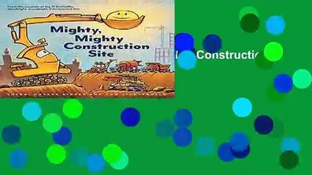 [BEST SELLING]  Mighty, Mighty Construction Site by Sherri Duskey Rinker