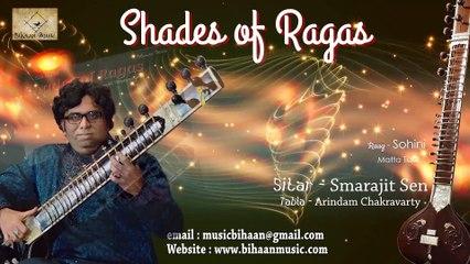 Instrumental Sitar    Smarajit Sen    SHADES OF RAGAS    Bihaan Music    Classical